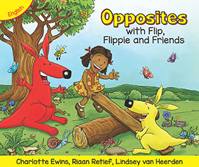 Opposites with Flip, Flippie and Friends